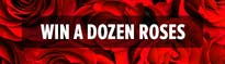 Win a Dozen Roses